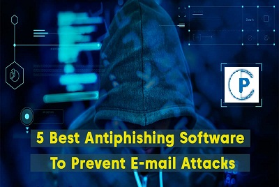 5 Best Antiphishing Software To Prevent E-mail Attacks in 2021