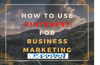 Best Ways on How to Use Pinterest for Business Marketing in 2021