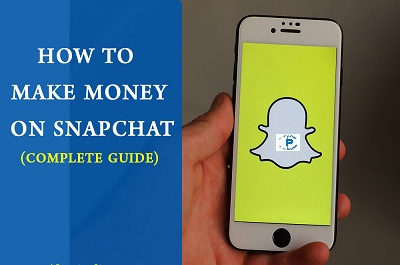 How To Make Money on Snapchat in 2021