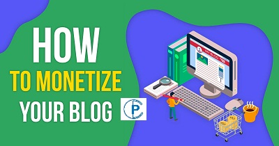 How to Monetize a Blog in 2021 - 8 Top Best Ways to Make Money Online