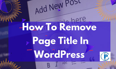 How To Remove A Page Title In WordPress