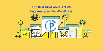 6 Top Best Most used SEO Web Page Analyzers For WordPress