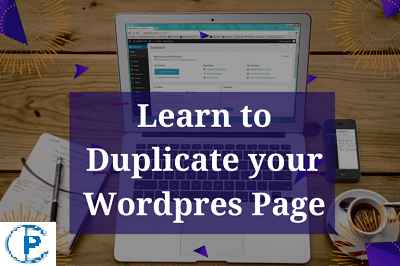 Best Ways on How to duplicate a WordPress Page in 2021