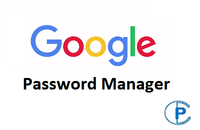 7 Best Things You Must Know about Google Password Manager